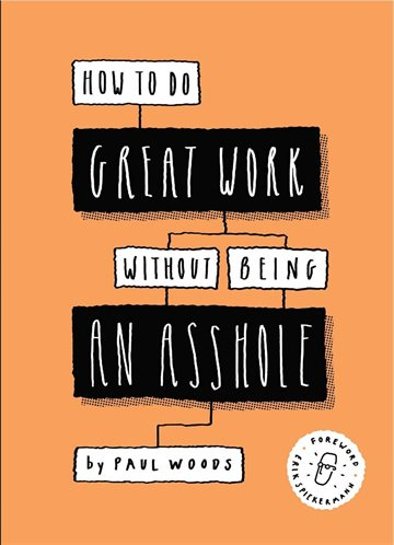 How to Do Great Work Without Being an Asshole - Book